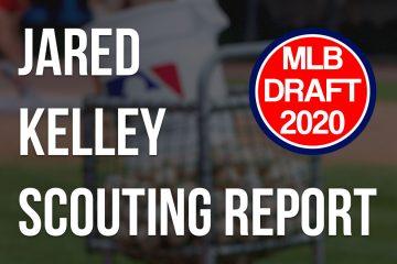 Jared Kelley Scouting Report