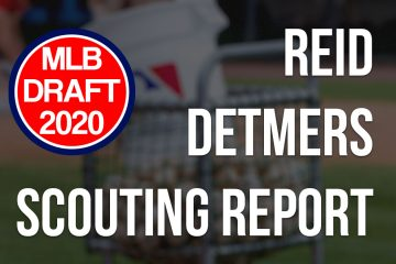 Reid Detmers Scouting Report