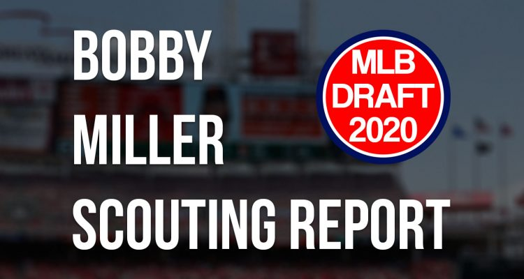 Bobby Miller Scouting Report