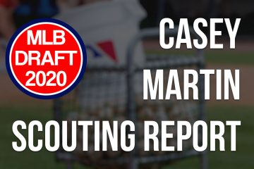Casey Martin Scouting Report