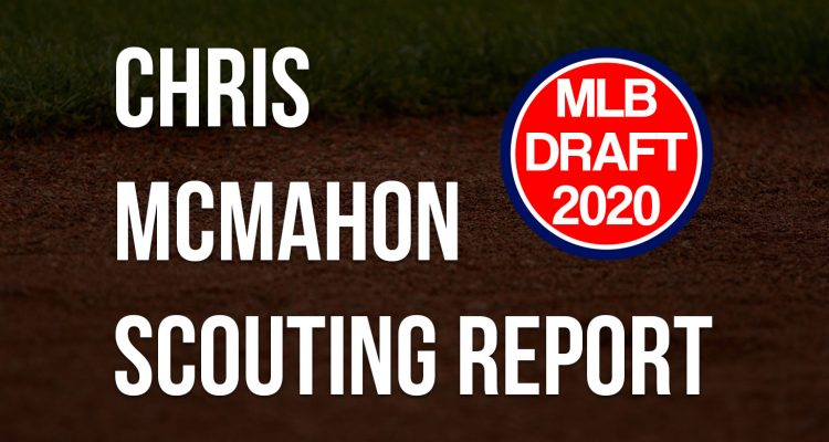 Chris McMahon Scouting Report