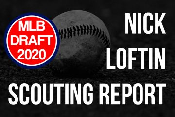 Nick Loftin Scouting Report