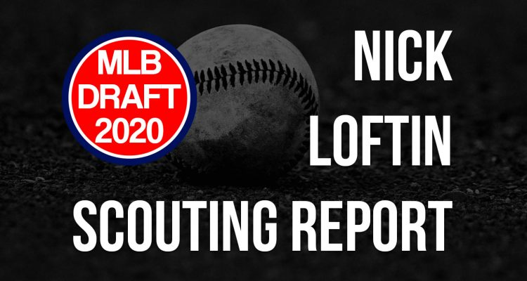 Nick Loftin Scouting Report