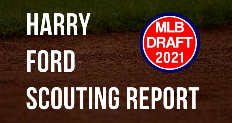 Harry Ford Scouting Report