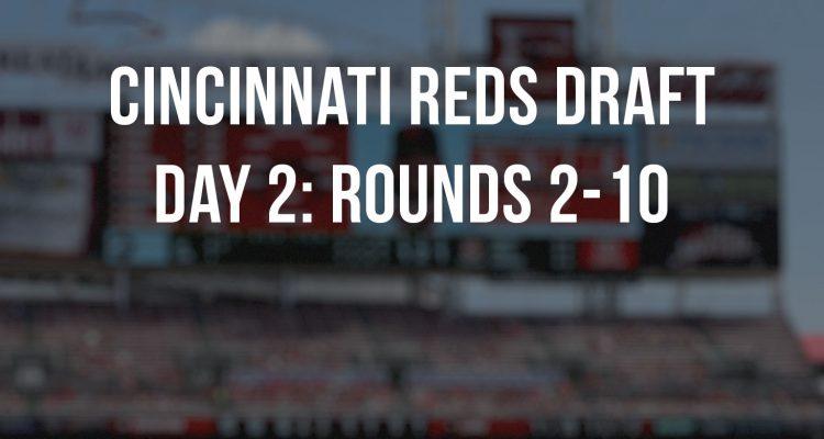 Cincinnati Reds Draft Day 2 of 2021