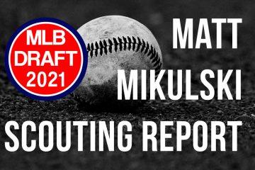 Matt Mikulski Scouting Report